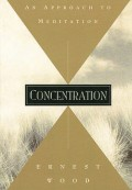 Concentration: An Approach to Meditation