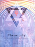 Theosophy - An Introductory Study Course (SG): An Introductory Study Course