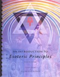An Introduction to Esoteric Principles (SG): 4th Edition