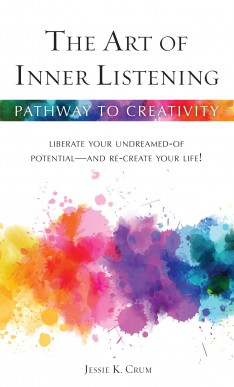 The Art of Inner listening: Liberate your undreamed of potential--and re-create your Life