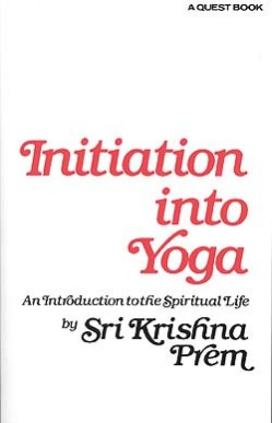 Initiation into Yoga: An Introduction to the Spiritual Life