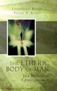 The Etheric Body of Man: The Bridge of Consciousness