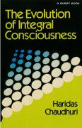 The Evolution of Integral Consciousness: An Outline of Integral Philosophy