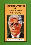 Krishnamurti & The Wind: An Integral Biography