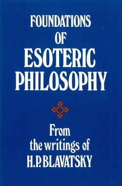 Foundations of Esoteric Philosophy from the Writings of HP Blavastsky(PM)