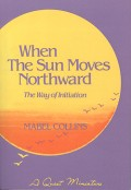 When the Sun moves Northward: The Way of Initiation