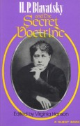 H.P. Blavatsky and the Secret Doctrine: Commentaries on her contributions to World thought