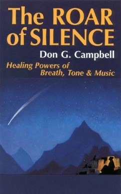 The Roar of Silence: Healing Powers of Breath, Tone & Music