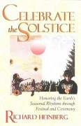 Celebrate the Solstice: Honoring the Earth's Seasonal Rhythms through Festival and Ceremony