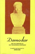 Damodar & Pioneers of The Theosophy (Cloth): And the Pioneers of the Theosophical Movement