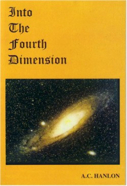 Into the Fourth Dimension: The contents of this book consist largely of about a dozen articles, or extracts from them, that have been published in