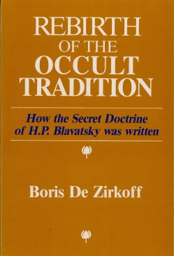 Rebirth of the Occult Tradition: How the Secret Doctrine of H.P. Blavatsky was written