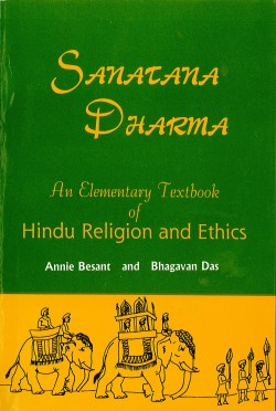 Sanatana Dharma: An Elementary Textbook of Hindu Religion and Ethics