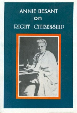 Annie Besant on Right Citizenship
