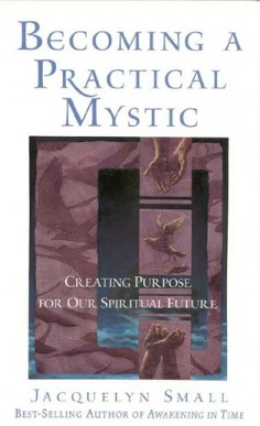 Becoming a Practical Mystic: Creating Purpose for our Spiritual Future