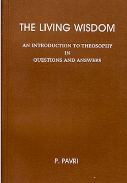 The Living Wisdom: An introduction to Theosophy in questions and answers