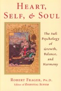 Heart, Self, & Soul: The Sufi Psychology of Growth, Balance and Harmony