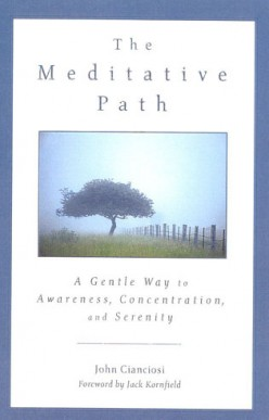 The Meditative Path: A Gentle Way to Awareness, Concentration, and Serenity