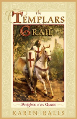 The Templars and the Grail: Knights of the Quest