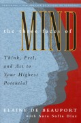 The Three faces of Mind: Think, Feel, and Act to Your Highest Potential