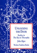 Unlocking the Door: Studies in the Key to Theosophy