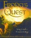Frodo's Quest: Living the Myth in the Lord of the Rings