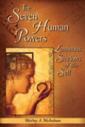 The Seven Human Powers: Luminous Shadows of the Self