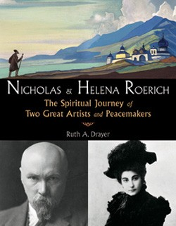 Nicholas & Helena Roerich: The Spiritual Journey of two great Artists and Peacemakers