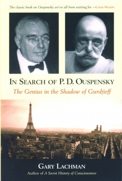 In Search of P.D.Ouspensky: The Genius in the Shadow of Gurdjieff