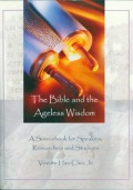 The Bible and the Ageless Wisdom: A Sourcebook for speakers, researchers and students
