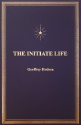 The Initiate Life (Cloth): A Guide to the Path of Hastened Unfoldment