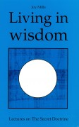 Living In Wisdom: Lectures on the Secret Doctrine