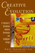 Creative Evolution (Cloth): A Physicist's Resolution between Darwinism and Intelligent Design