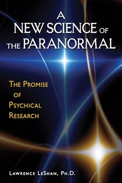 A New Science of the Paranormal: The Promise of Psychical Research