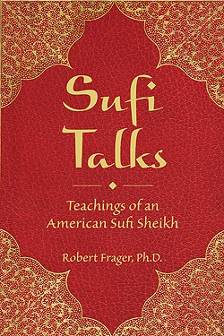 Sufi Talks: Teachings of an American Sufi Sheikh