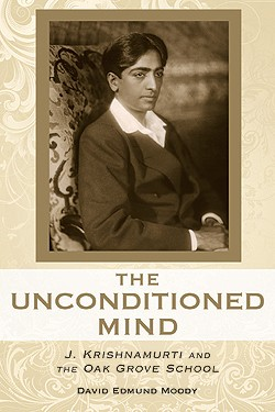 The Unconditioned Mind: J. Krishnamurti and the Oak Grove School