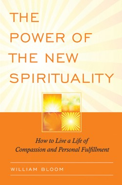 The Power of the New Spirituality: How to Live a Life of Compassion and Personal Fulfillment