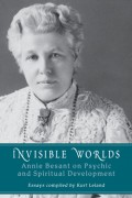 Invisible Worlds: Annie Besant on Psychic and Spiritual Development
