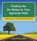 Finding the On-Ramp to Your Spiritual Path (Cloth): A Road Map to Joy and Rejuvenation
