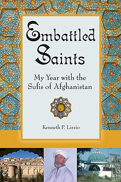 Embattled Saints: My Year with the Sufis of Afghanistan