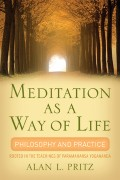 Meditation As A Way of Life: Philosophy and Practice: Rooted in the Teachings of Paramahansa Yogananda