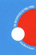 The Metaphysics of Ping-Pong: Table Tennis as a Journey of Self-Discovery