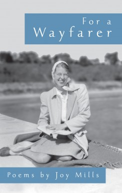 For A Wayfarer: Poems by Joy Mills
